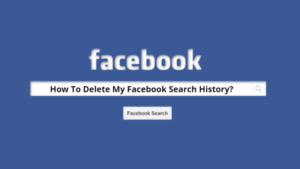 How to Delete Facebook Search History Completely?