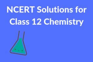 NCERT-Solutions-for-Class-12-Chemistry-myTechMint